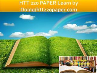 HTT 220 PAPER Learn by Doing/htt220paper.com