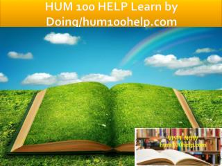 HUM 100 HELP Learn by Doing/hum100help.com