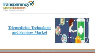 Telemedicine Technologies and Services Market Expected to Reach US$ 86.7 Bn in 2023