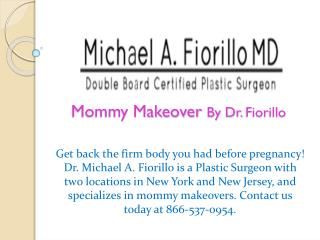 Mommy Makeover By Dr.Fiorillo