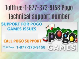 Call -1-877-373-9158 Pogo toll free