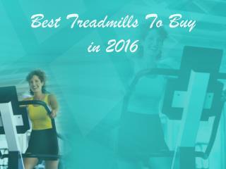 Best Treadmills | Best Treadmills to buy in 2016