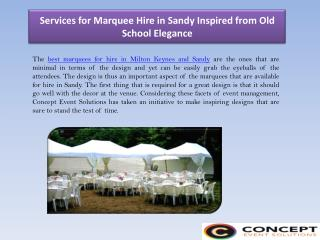 Services for Marquee Hire in Sandy Inspired from Old School Elegance