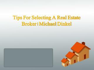 Tips For Selecting A Real Estate Broker | Michael Dinkel