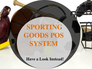 Sporting Goods POS - A New Way to Enhance Retail Business