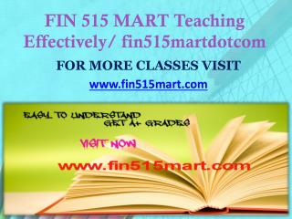 FIN 515 MART Teaching Effectively fin515martdotcom