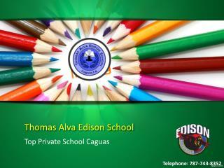 Thomas Alva Edison School Admission Requirements