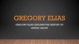 Gregory Elias Explains the History of United Group