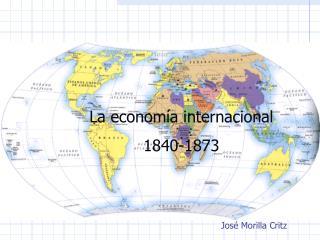 La econom a internacional 1840-1873
