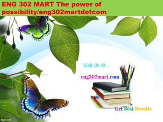 ENG 302 MART The power of possibility/eng302martdotcom