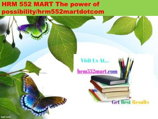 HRM 552 MART The power of possibility/hrm552martdotcom