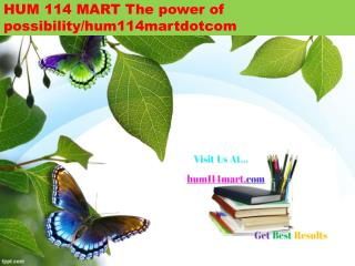 HUM 114 MART The power of possibility/hum114martdotcom