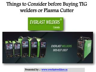 Things to Consider before Purchasing TIG welders or Plasma Cutter