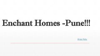 Enchant Homes -Pune!!!