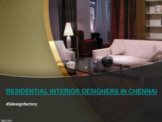 RESIDENTIAL INTERIOR DESIGNERS IN CHENNAI