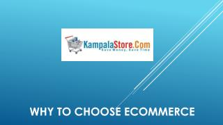Why to choose ecommerce