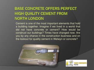 Base Concrete Offers Perfect High Quality Cement from North London