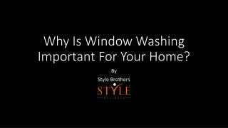 Why is window washing important for your home
