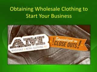 Obtaining Wholesale Clothing to Start Your Business