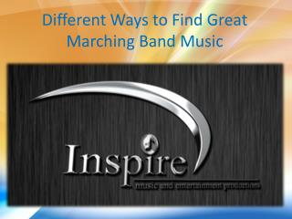 Different Ways to Find Great Marching Band Music.pptx