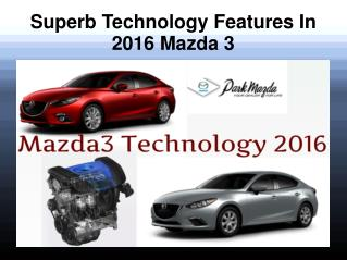 Superb Technology Features In 2016 Mazda 3
