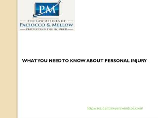 WHAT YOU NEED TO KNOW ABOUT PERSONAL INJURY