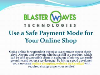Use a Safe Payment Mode for Your Online Shop