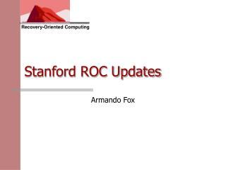 Stanford ROC Updates