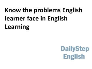 Know the problems English learner face in English Learning