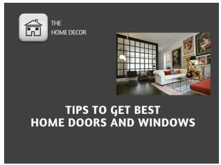 TIPS TO GET BEST HOME DOORS AND WINDOWS