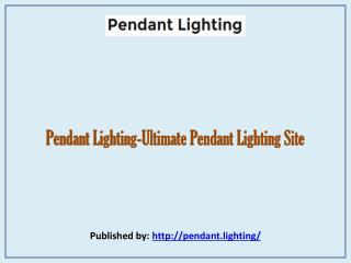 Ultimate Pendant Lighting Site