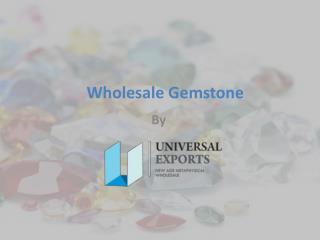 Wholesale Gemstone | Alakik.net - Universal Exports