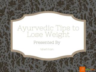 Ayurvedic tips to lose weight