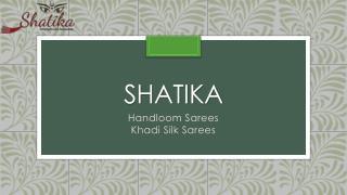 Buy Pure Khadi Silk Sarees online at Shatika