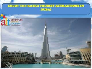 ENJOY TOP-RATED TOURIST ATTRACTIONS IN DUBAI