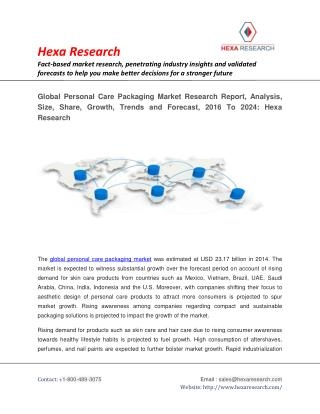 Global Personal Care Packaging Market Research Report - Analysis, Size, Share, Growth, Trends and Forecast to 2024: Hexa