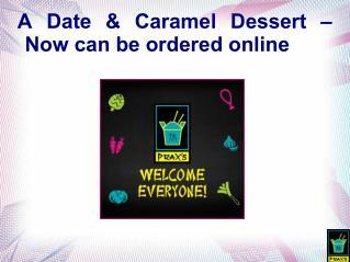 Order a date and caramel dessert online
