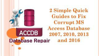 2 Simple Quick Guides to Fix Corrupt MS Access Database 2007, 2010, 2013 and 2016