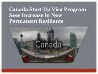 Canada Start Up Visa Program Sees Increase in New Permanent Residents