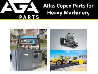 Atlas Copco Parts for Heavy Machinery by AGA Parts