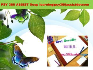 PSY 360 ASSIST Deep learning/psy360assistdotcom