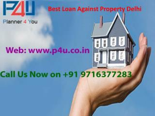 Best loan against property delhi call us on 9716377283