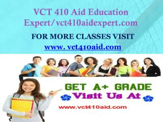 VCT 410 Aid Education Expert/vct410aidexpert.com