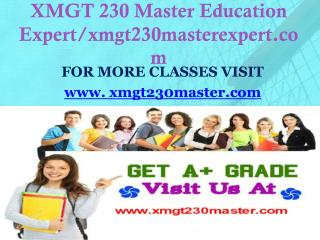 XMGT 230 Master Education Expert/xmgt230masterexpert.com