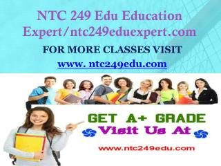 NTC 249 Edu Education Expert/ntc249eduexpert.com