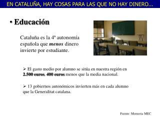 Catalu a es la 4  autonom a espa ola que menos dinero invierte por estudiante.