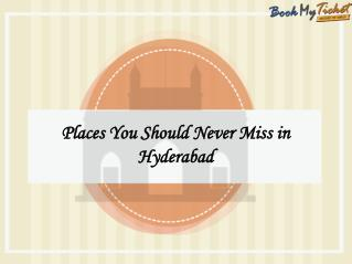 Places in  Hyderabad You Should Never Miss