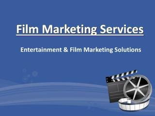 Film Marketing Services - Entertainment & Film Marketing Solutions