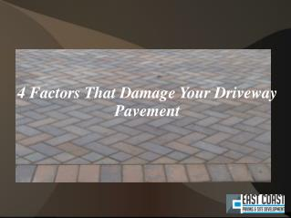 4 Factors That Damage Your Driveway Pavement