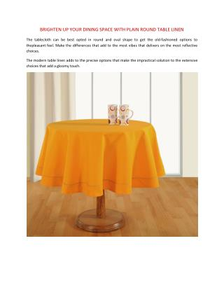BRIGHTEN UP YOUR DINING SPACE WITH PLAIN ROUND TABLE LINEN
